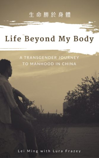 Life Beyond My Body: A transgender journey to manhood in China